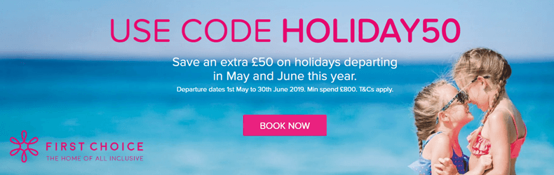 First Choice £50 Off May & June Holidays